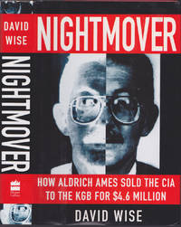 image of Nightmover: How Aldrich Ames Sold the CIA to the KGB for $4.6 Million