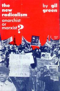 image of The New Radicalism; Anarchist or Marxist?