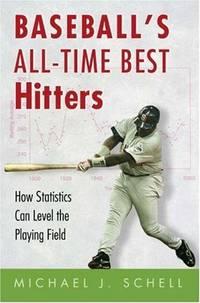 Baseball's All-Time Best Hitters Schell, Michael J