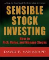 Sensible Stock Investing : How to Pick, Value, and Manage Stocks