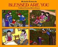 Blessed Are You : Traditional Everyday Hebrew Prayers by Michelle Edwards - Hardcover - 1993 - from ThriftBooks and Biblio.com