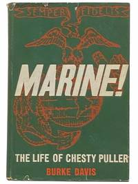 Marine! The Life of Lt. Gen. Lewis B. Chesty Puller  USMC Ret.