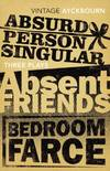 image of Three Plays - Absurd Person Singular, Absent Friends, Bedroom Farce (Vintage Classics)