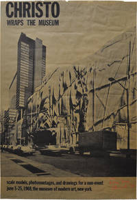 Christo Wraps the Museum: Scale Models, Photomontages, and Drawings for a Non-Event; June 5-25 (Original poster for an unrealized exhibition at MoMA, signed by the artist)