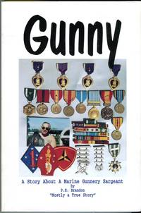 Gunny: A Story About a Marine Gunnery Sergeant, Mostly a True Story by  P.E. (INSCRIBED) Brandon - Paperback - Signed First Edition - 1995 - from Barbarossa Books Ltd. and Biblio.com
