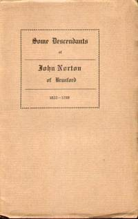 image of SOME DESCENDANTS OF JOHN NORTON OF BRANFORD 1622 - 1709 With Notes and  Dates of Other Emigrant Nortons (Signed Copy)