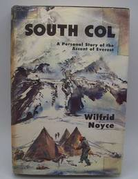 image of South Col: A Personal Story of the Ascent of Everest