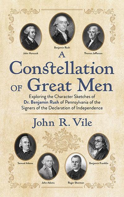 2019. ISBN-13: 9781616195922. ISBN-10: 1616195924. Vile, John R. A Constellation of Great Men: Explo...