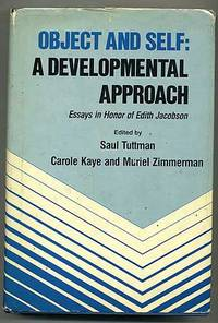 Object and Self: A Developmental Approach: Essays in Honor of Edith Jacobson