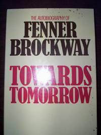 Towards Tomorrow : The Autobiography