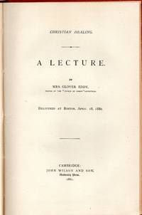 Christian Healing. A Lecture Delivered at Boston, April 18, 1880