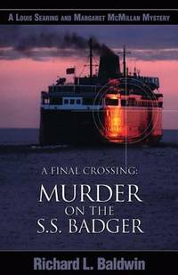 Final Crossing : Murder on the S. S. Badger