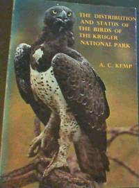 The Distribution & Status Of The Birds Of The Kruger National Park by  A. C Kemp - Paperback - 1974 - from Chapter 1 Books and Biblio.com