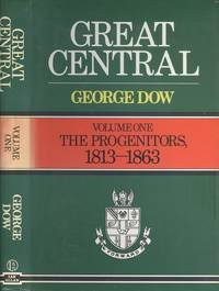Great Central: The Progenitors, 1813-63 v. 1