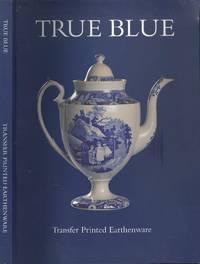 image of True Blue: Transfer Printed Earthenware