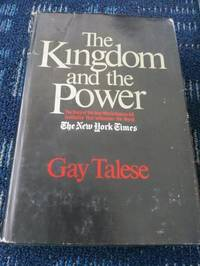 The Kingdom and the Power (Behind the Scenes at The New York Times) by Talese, Gay - 1969