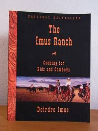 The Imus Ranch. Cooking for Kids and Cowboys signed by Deirdre Imus