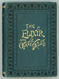 THE ELIXIR AND OTHER TALES ... Translated from the German by Mrs. Edward Hamilton Bell....