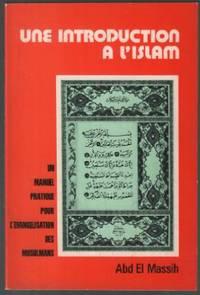 Une introduction à l'islam: un manuel pratique pour l'évangélisation des musulmans