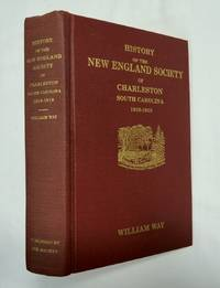 History of New England Society of Charleston, South Carolina, for 100 Yrs. by Wm. Way