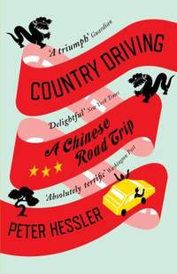Country Driving: A Chinese Road Trip by  Peter Hessler - Paperback - 2011 - from ThriftBooks and Biblio.com
