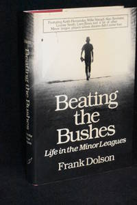 image of Beating the Bushes; Life in the Minor Leagues