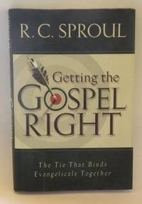 Getting the Gospel Right, the Tie That Binds Evangelicals Together