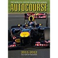 Autocourse 2011-2012: The World\'s Leading Grand Prix Annual (Autocourse: The World\'s Leading Grand Prix Annual)
