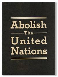 Abolish The United Nations