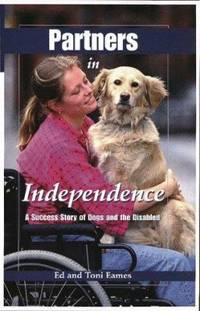 Partners in Independence : A Success Story of Dogs and the Disabled