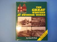 The Great Western at Swindon Works by  Alan S Peck - Hardcover - New Edition - 2009 - from Carmarthenshire Rare Books. (SKU: 90498)