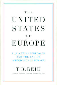 THE UNITED STATES OF EUROPE : The New Superpower and the End of American Supremacy