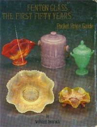 Fenton Glass: The First Fifty Years (A Pocket Price Guide)