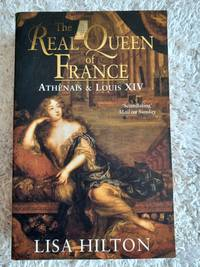 image of The Real Queen of France - Athenais and Louis XIV