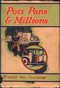 image of Pots, Pans And Millions: A Study Of Woman's Right To Be In Business, Her Proclivities And Capacity For Success