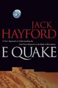 E-Quake : A New Approach to Understanding the End Times Mysteries in the Book of Revelation