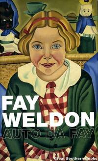 Auto da Fay by  Fay Weldon - First Edition - 2002 - from Great Southern Books and Biblio.com