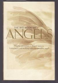 image of The Big Book of Angels - Angelic Encounters, Expert Answers, Listening to and Working with Your Guardian Angel