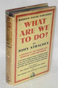 What are we to do? A history of the British and American labor movements