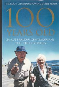 image of 100 Years Old: 24 Australian Centenarians Tell Their Stories