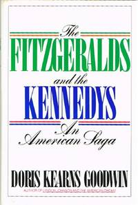image of The Fitzgeralds and the Kennedys: An American Saga
