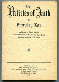 The Articles of Faith in Everyday Life: A Course of Study for the Adult Members of the Aaronic Priesthood