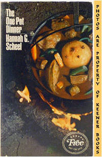 The One Pot Dinner by  Hannah G Scheel - Paperback - Eighth Printing - 1971 - from KEENER BOOKS (Member IOBA) (SKU: 002373)