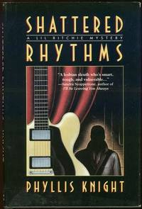 SHATTERED RHYTHMS A LIL Ritchie Mystery, Knight, Phyllis