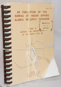 image of An evaluation of the Bureau of Indian Affairs Alaska resupply program [complete in three volumes]