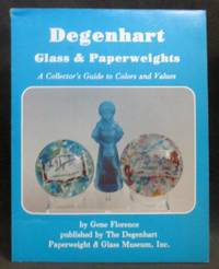Degenhart Glass & Paperweights : A Collector\'s Guide to Colors and Values