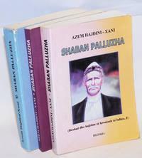Shaban Palluzha (3 volumes) Deshmi dhe kujtime te kronistit te luftes (Evidence and memories of war chronicler)