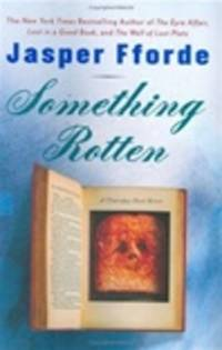 image of Fforde, Jasper | Something Rotten | Signed First Edition Copy