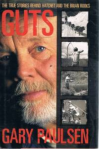 """Guts: The True Stories Behind """"Hatchet"""" and the Brian Books"""