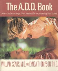 image of The A. D. D. Book New Understandings, New Approaches to Parenting Your  Child